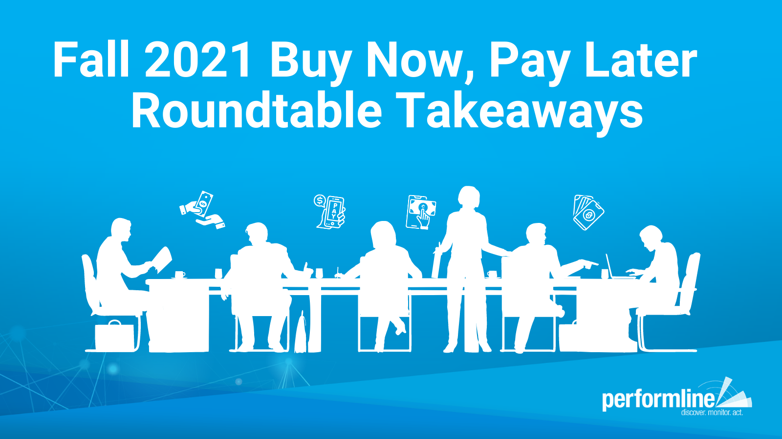 Fall 2021 Buy Now, Pay Later Roundtable Takeaways