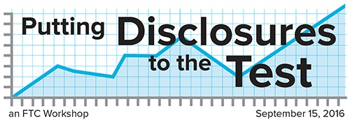 "8 Takeaways from the FTC Workshop ""Putting Disclosures to the Test"""