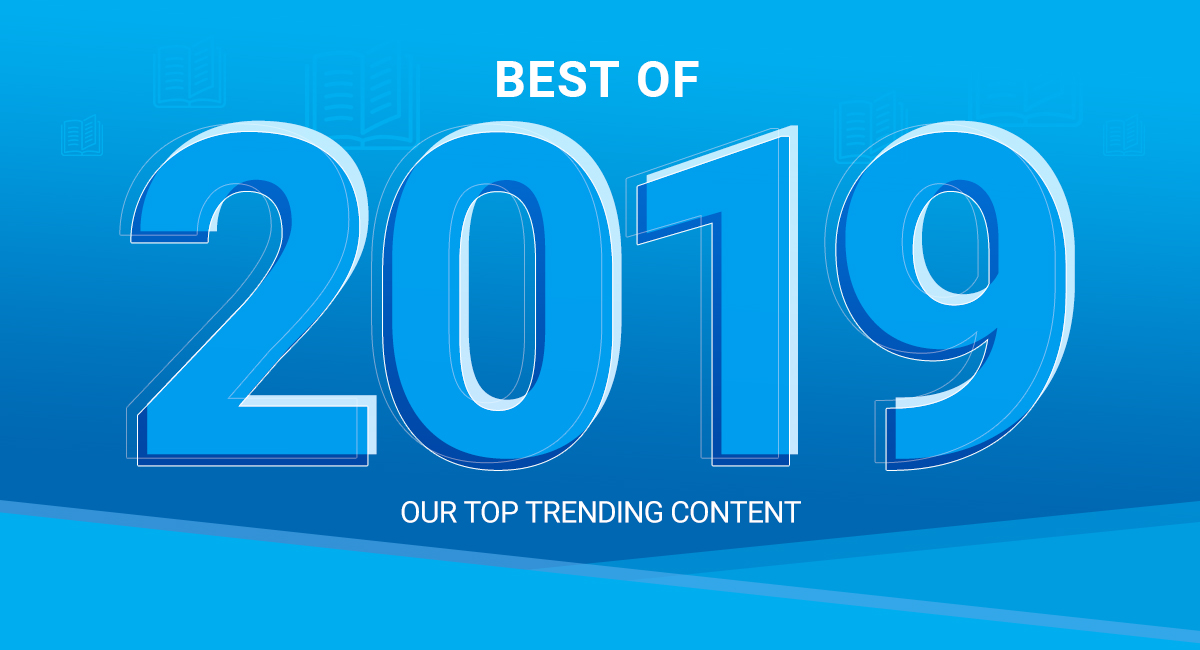 Best of 2019: Our Most Popular Content